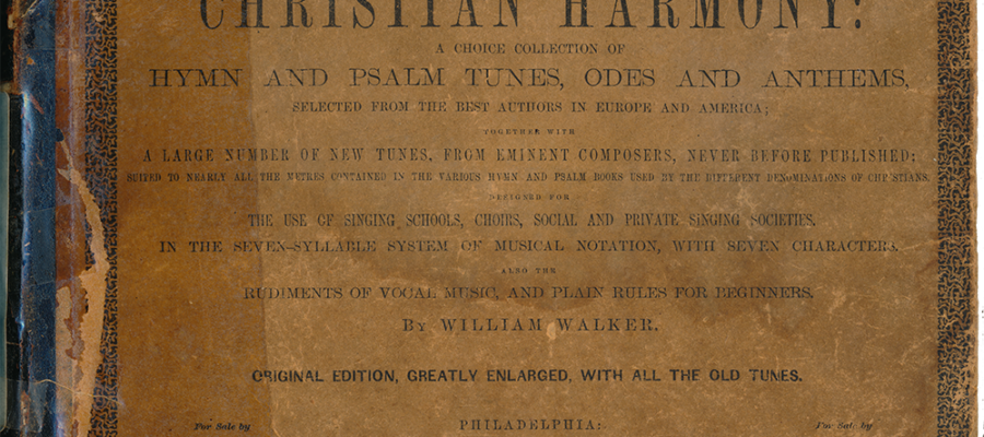 """The """"Christian Harmony"""": Hymn and Psalm Tunes, odes and Anthems – William Walker's 7-shape book, bookcover"""